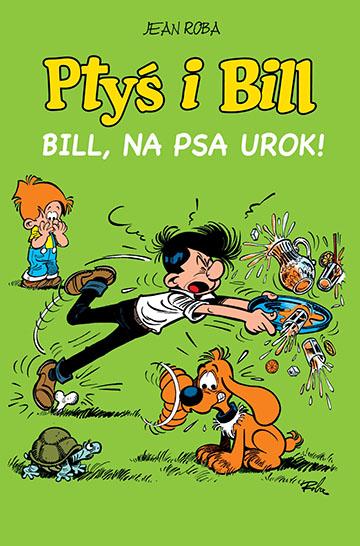Ptyś i Bill tom 6 - Bill, Na psa utok!