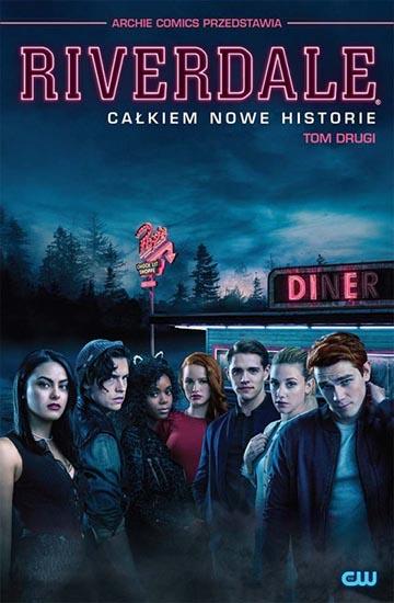Riverdale tom 2 - Całkiem Nowe Historie okładka