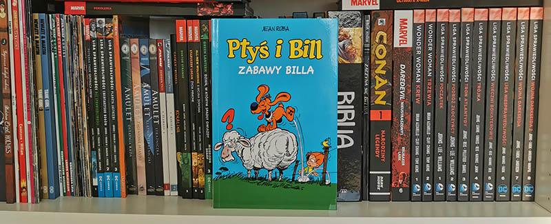 Ptyś i Bill tom 8: Zabawy Billa recenzja