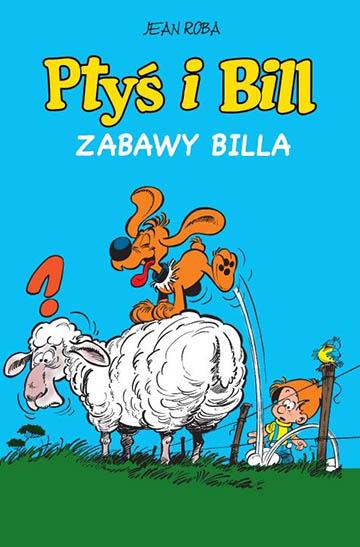 Ptyś i Bill tom 8: Zabawy Billa okładka